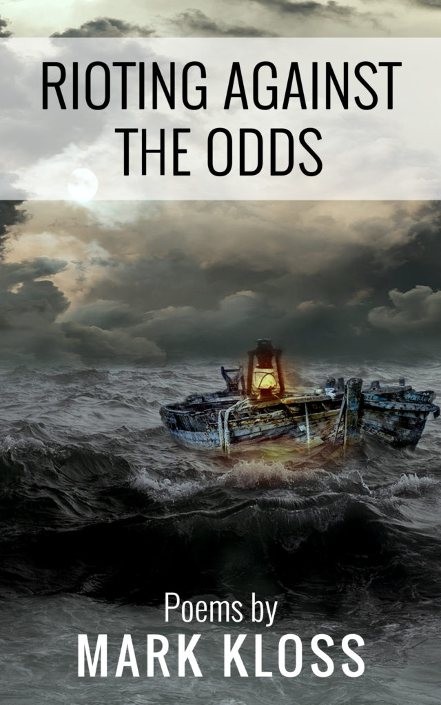 rioting against the odds by mark kloss